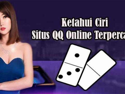 Ketahui Ciri Situs QQ Online Terpercaya