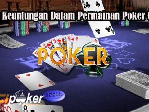 Fakta Keuntungan Dalam Permainan Poker Online