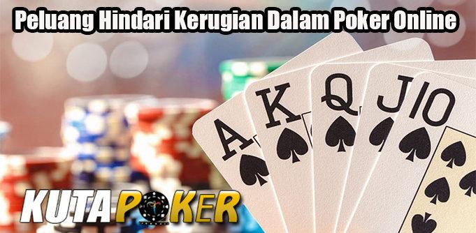 Peluang Hindari Kerugian Dalam Poker Online