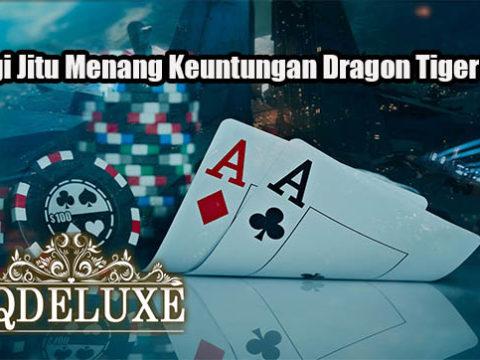 Strategi Jitu Menang Keuntungan Dragon Tiger Online